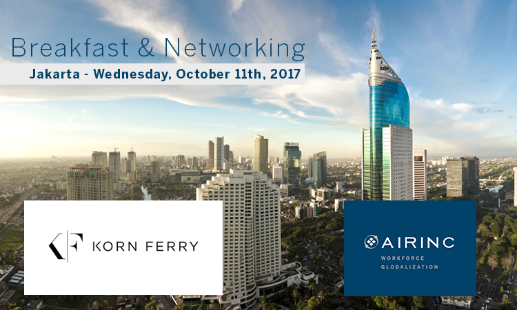 AIRINC Breakfast Briefing Event in Jakarta, Indonesia on October 11, 2017. Discussion will cover the latest trends in Global Talent Mobility!
