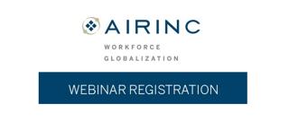 AIRINC's Upcoming Webinars for Global Workforce Management