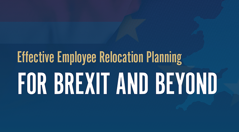 Effective Employee Relocation Planning for Brexit and Beyond [Download]