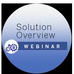 Solution Overview Webinar